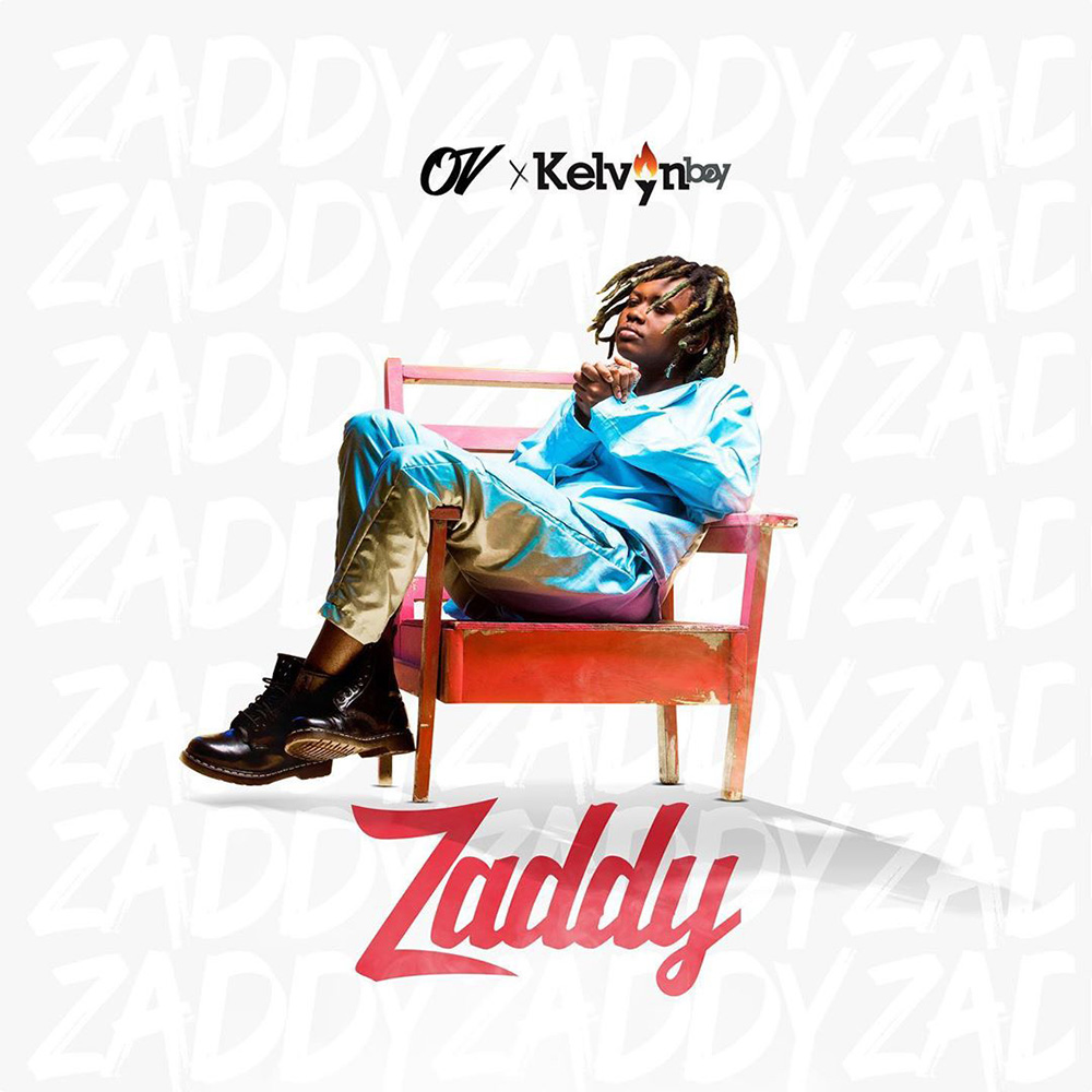 Zaddy by OV feat. Kelvynboy