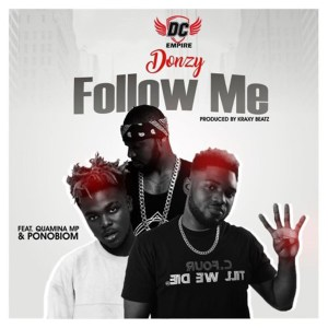 Follow Me by Donzy feat. Quamina MP & Ponobiom