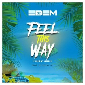 Feel This Way by Edem