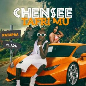 Chensee Tafri Mu by Patapaa