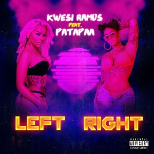 Left Right by Kwesi Ramos feat. Patapaa