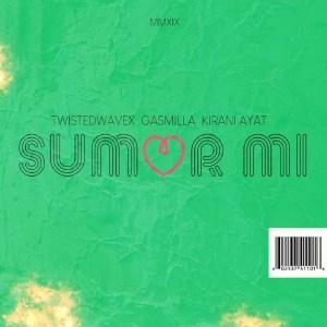 Sumor Mi by TwistedWavex feat. Gasmilla & Kirani AYAT