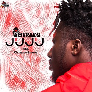 Juju by Amerado feat. Clemento Suarez