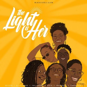 The Light Is Her by Black Girls Glow