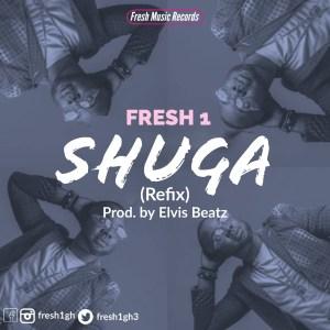Shuga (Refix) by Fresh 1