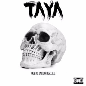Taya by Joey B feat. Darkovibes & RJZ