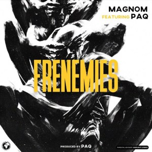 Frenemies by Magnom feat. Paq