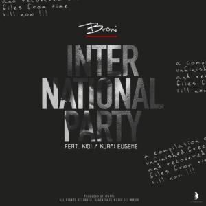 International Party by Broni feat. KiDi & Kuami Eugene