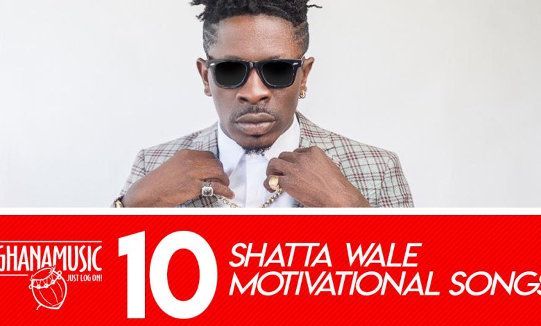 Photo of Top 10 motivational songs by Shatta Wale