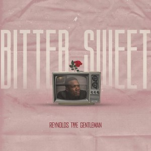 Bittersweet by Reynolds the Gentleman