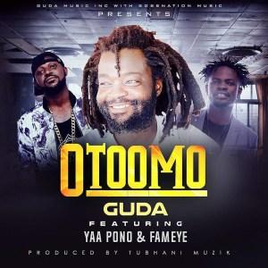Otoomo by Guda feat. Yaa Pono & Fameye