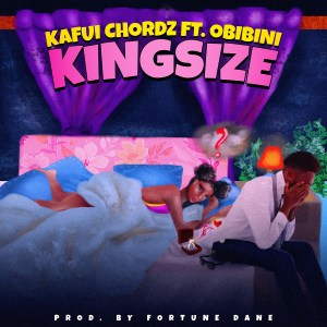 KingSize by Kafui Chordz feat. Obibini
