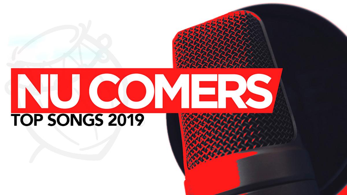 Top 2019 Ghana songs by Nu Comers