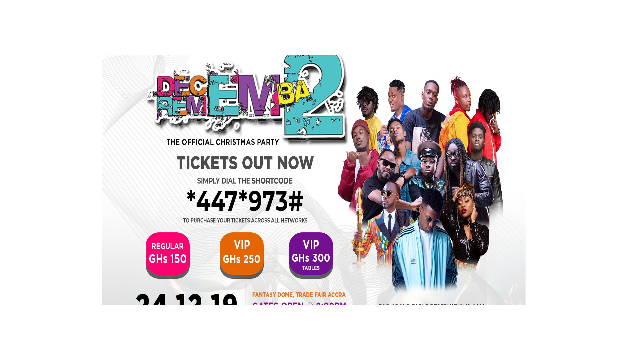 2019 Decemba 2 Rememba concert: Ticket procedures, full list of performers announcedTickets are being sold for GHc 150 (Regular), GHc 250 (VIP) and GHc 300 (VIP with tables).through shortcodes.