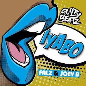 Iyabo by GuiltyBeatz feat. Falz & Joey B