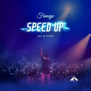Speed Up by Fameye