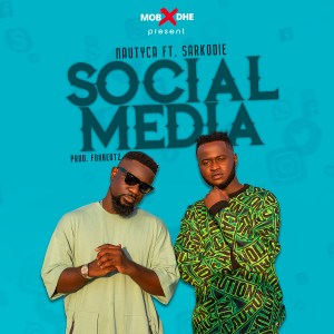 Social Media by Nautyca feat. Sarkodie