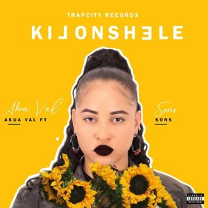 Kilonshele by AkuaVal feat. Sons