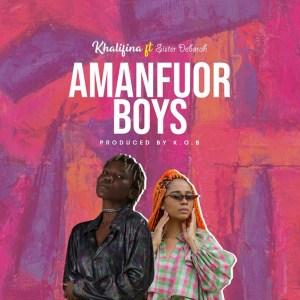 Amanfuor Boys by Khalifina feat. Sister Deborah