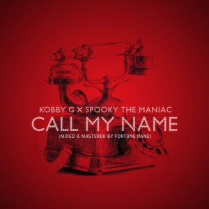 Call My Name by Kobby G feat. Spooky The Maniac