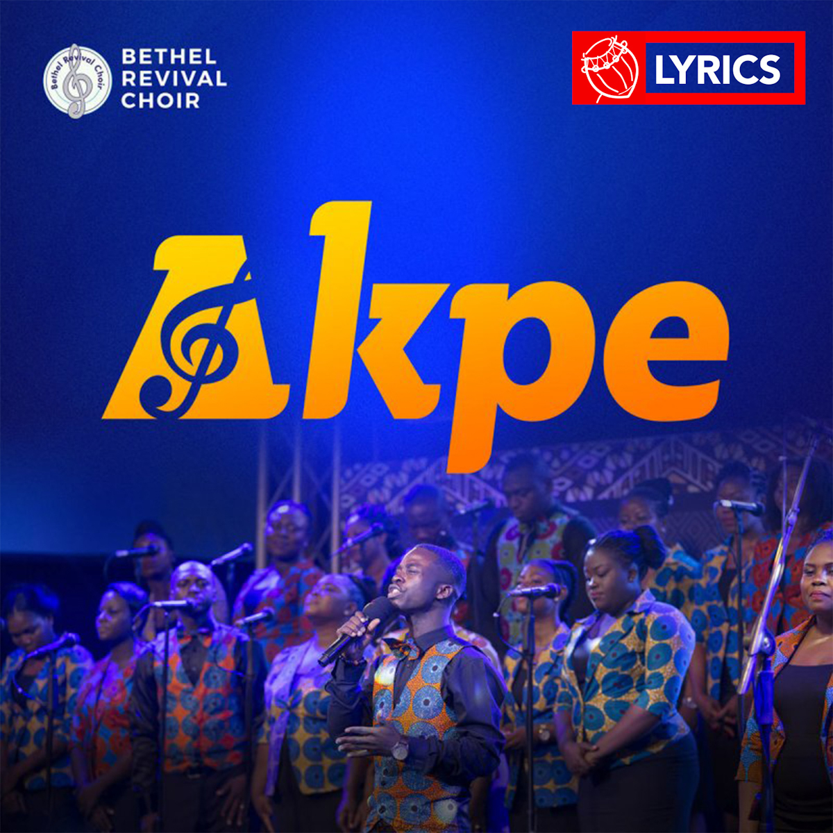 Lyrics: Mawu Gbagbe by Bethel Revival Choir feat. Joe Mettle
