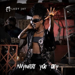 Anywhere You Dey EP by Lady Jay