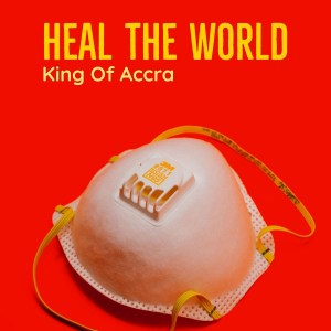 Audio: Heal The World by King Of Accra