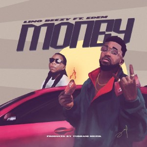Money by Lino Beezy feat. Edem
