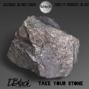 Take Your Stone by D-Black