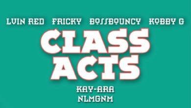 Photo of Audio: Class Acts by Lvin Red feat. Fricky, BossBouncy, Kobby G, Kay-Ara, NLMGNM