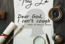 Photo of Audio: Dear God, I Cant Cough by Trey LA