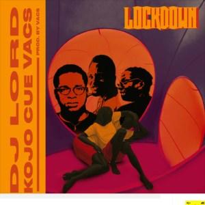 Lockdown by DJ Lord feat. Ko-Jo Cue & Vacs