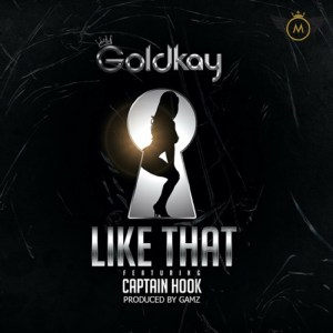 Like That by GoldKay feat. Captain Hook