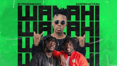 Photo of Audio: Walahi by Strongman feat. DopeNation
