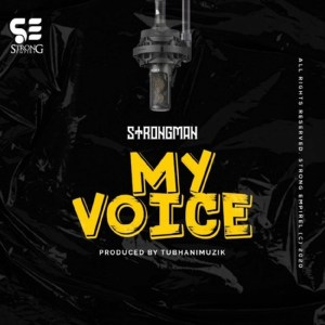 My Voice by Strongman