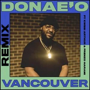 Vancouver (Remix) by Donae'O feat. Frenzo & Kwesi Arthur