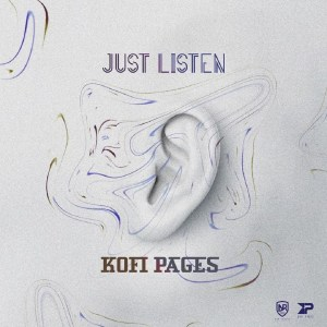 Just Listen by Kofi Pages