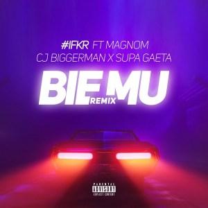 Bie Mu Remix by #IFKR feat. CJ Biggerman, Magnom & Supa Gaeta