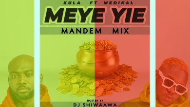Photo of Audio: Meye Yie (Mandem Mix) by Kula feat. Medikal & DJ Shiwaawa