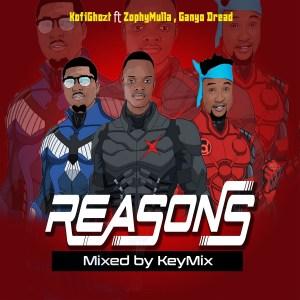Reasons by Kofighozt feat. Zophy Mulla & Ganyo Dread