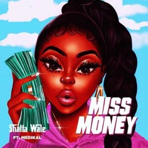 Miss Money by Shatta Wale feat. Medikal