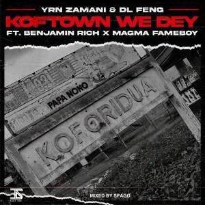 Koftown We Dey by YRN Zamani & DL Feng feat. Benjamin Rich & Magma Fameboy