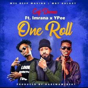 One Roll by Cafi Doma feat. Imrana & YPee