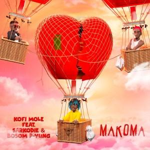 Makoma by Kofi Mole feat. Sarkodie & Bosom P-Yung