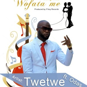 Wofata Me by TweTwe feat. Odas