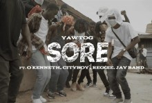 Photo of Video: Sore by Yaw Tog feat. O'Kenneth, City Boy, Reggie & Jay Bahd