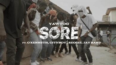Photo of Video: Sore by Yaw Tog feat. O'Kenneth, City Boy, Reggie & Jay Bahd