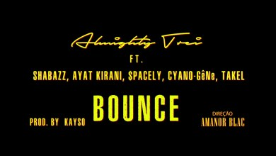 Photo of Video: Bounce by Almighty Trei feat. Kirani Ayat, Shabazz, $pacely, Cyano-Gene & Takel