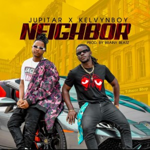 Neighbor by Jupitar feat. Kelvyn Boy