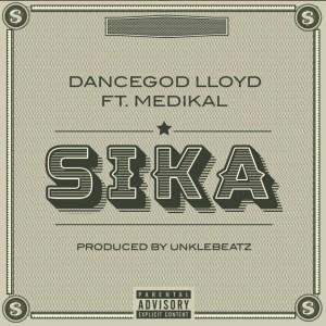 Sika by Dancegod Lloyd feat. Medikal